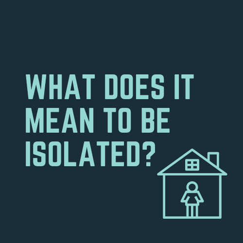 What does it mean to be isolated?